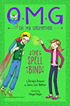 Oh My Godmother: The Spell Bind