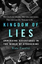 Kingdom of Lies: Unnerving Adventures in the World of Cybercrime