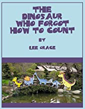 The Dinosaur Who Forgot How to Count: Counting from One to Ten!
