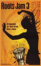 Roots Jam 3: Arrangements for West African Drum and Dance