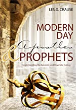 Modern Day Apostles & Prophets: Understanding the Apostolic and Prophetic Calling