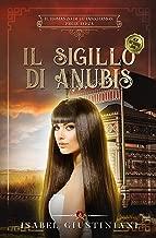 Il sigillo di Anubis (Il romanzo di Tutankhamon Vol. 3) (Italian Edition)