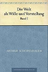 Die Welt als Wille und Vorstellung. Band I (German Edition) eBook Kindle