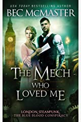 The Mech Who Loved Me (London Steampunk: The Blue Blood Conspiracy Book 2) Kindle Edition