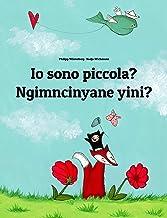 Io sono piccola? Ngimncinyane yini?: Libro illustrato per bambini: italiano-ndebele del sud/ndebele del Transvaal (Edizione bilingue) (Italian Edition)