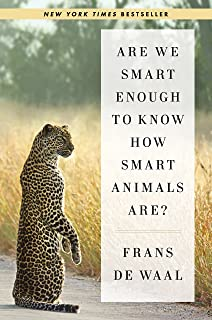 Are We Smart Enough to Know How Smart Animals Are English Edition