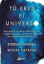 Tú eres el universo. Una nueva alianza entre ciencia y espiritualidad, un nuevo futuro de posibilidades infinitas (Concien...