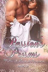 Passion's Prisms: Tales of Love & Romance (WPaD Romance Anthologies Book 1) Kindle Edition