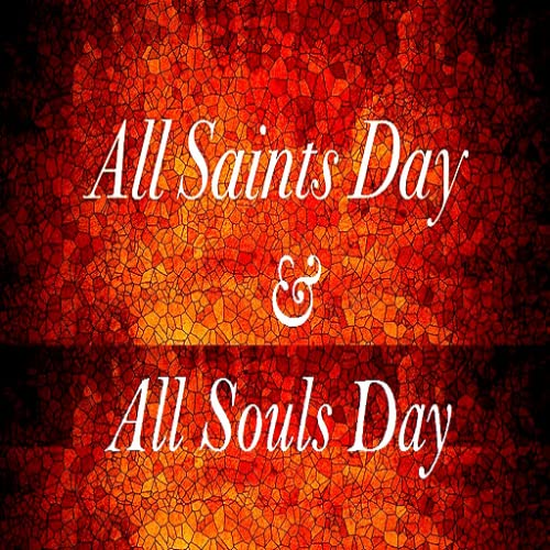 All Saints Day & All Souls Day