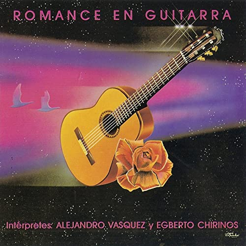 Romance en Guitarra de Alejandro Vasquez & Egberto Chirinos en ...