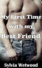 My First Time with my Best Friend: First Gay Experience, Book 1