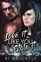 Love It Like You Stole It: A Gem City Grit Novel