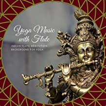 Yoga Music with Flute – Indian Flute Meditation, Background for Yoga