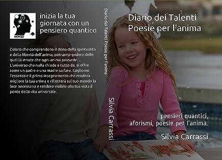 Diario dei Talenti - Poesie per lanima: pensieri quantici, aforismi e poesie per l'anima.