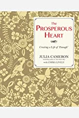 The Prosperous Heart: Creating a Life of 'Enough' Kindle Edition