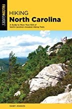 Hiking North Carolina: A Guide to More Than 500 of North Carolina's Greatest Hiking Trails (State Hiking Guides Series)