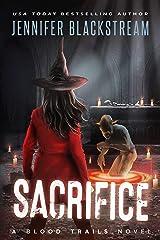 Sacrifice (Blood Trails Book 11) Kindle Edition