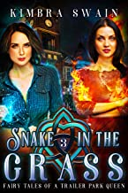 Snake in the Grass (Fairy Tales of a Trailer Park Queen Book 3)