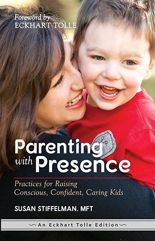 Yogi Impressions Parenting With Presence: Practices For Raising Conscious, Confident, Caring Kids (An Eckhart Tolle Edition)