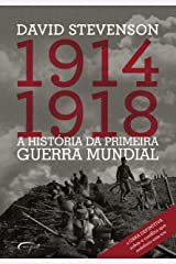 1914-1918: A história da Primeira Guerra Mundial eBook Kindle