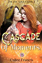 A Cascade of Moments (The Fae Souls Book 2) Kindle Edition