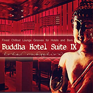 Buddha Hotel Suite 9 - Finest Chillout Lounge Grooves for Hotels and Bars