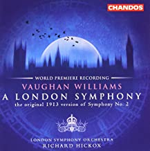 Vaughan Williams: A London Symphony Original 1913 Version Butterworth: The Banks of Green Willow