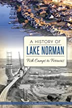 A History of Lake Norman: Fish Camps to Ferraris (Brief History)