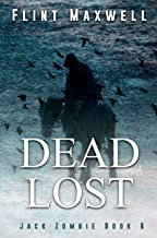 Dead Lost: A Zombie Novel (Jack Zombie Book 6)