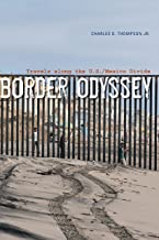 Border Odyssey: Travels along the U.S./Mexico Divide
