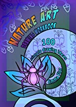 Nature art drawing workbook: 100 simple drawing ideas (Drawing book for kids and adults 1)