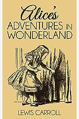 Alice's Adventures In Wonderland (Illustrated) (English Edition) eBook Kindle