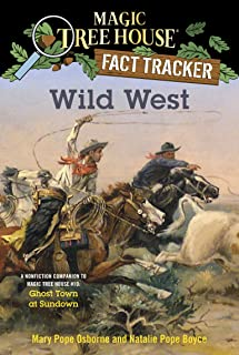 Wild West: A Nonfiction Companion to Magic Tree House #10: Ghost Town at Sundown (Magic Tree House (R) Fact Tracker)