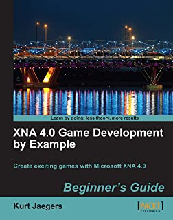 XNA 4.0 Game Development by Example: Beginner's Guide (English Edition)