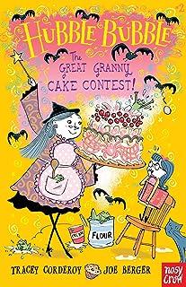 The Great Granny Cake Contest!: Hubble Bubble