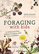 Foraging with Kids: 52 Wild and Free Edibles to Enjoy With Your Children PDF