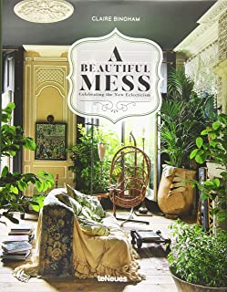 A Beautiful Mess: Celebrating the New Eclecticism