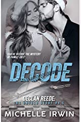 Decode: Declan Reede: The Untold Story #4.5 Kindle Edition