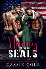 Nanny for the SEALs: A Military Reverse Harem Romance Kindle Edition