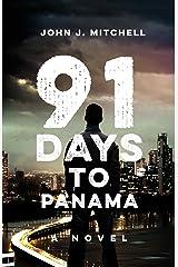 91 Days to Panama Kindle Edition