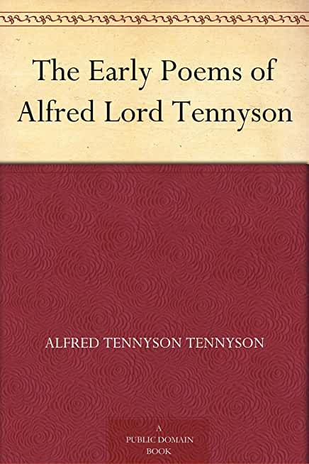 The Early Poems of Alfred Lord Tennyson (English Edition)