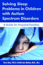 Solving Sleep Problems in Children with Autism Spectrum Disorders: A Guide for Frazzled Families best Sleep Disorders Books
