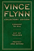 Vince Flynn Collectors' Edition #3: Consent to Kill, Act of Treason, and Protect and Defend (A Mitch Rapp Novel)