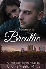 Just Remember to Breathe (Thompson Sisters Book 2) Kindle Edition