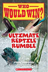 Ultimate Reptile Rumble (Who Would Win?) Kindle Edition