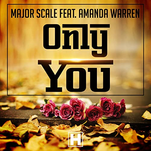 Major Scale feat. Amanda Warren - Only You