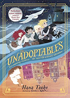 The Unadoptables: Five fantastic children on the adventure of a lifetime