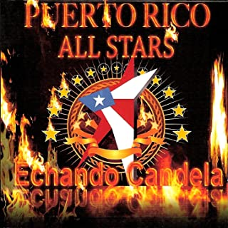puerto rico all stars echando candela