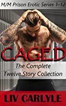 Caged (The Complete Collection): (M/M Prison Erotic Series Collection 1-12)