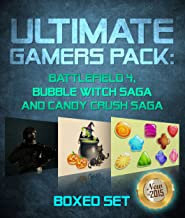 Ultimate Gamers Pack: Battlefield 4, Bubble Witch Saga and Candy Crush Saga: Bubble Witch Saga 2 Guide Included (English Edition)